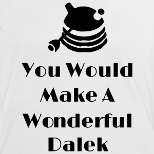 You Would Make A Wonderful Dalek Tee shirts - T-shirt contraste Femme
