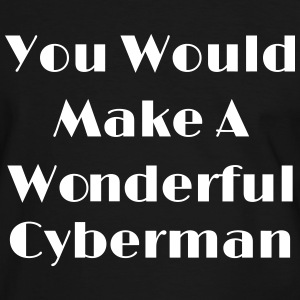 You Would Make A Wonderful Cyberman T-Shirts - Men's Ringer Shirt
