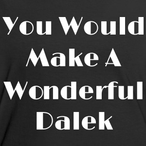 You Would Make A Wonderful Dalek T-shirts - Vrouwen contrastshirt