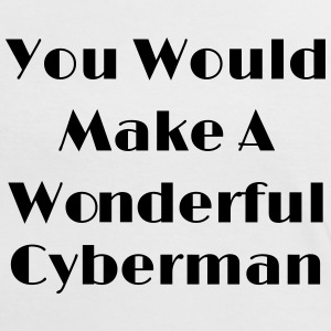 You Would Make A Wonderful Cyberman Camisetas - Camiseta contraste mujer
