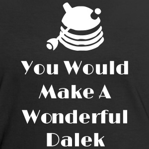 You Would Make A Wonderful Dalek T-Shirts - Frauen Kontrast-T-Shirt