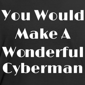 You Would Make A Wonderful Cyberman Magliette - Maglietta Contrast da donna