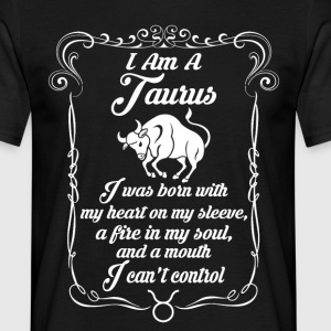 I Am A Taurus T-Shirts - Men's T-Shirt