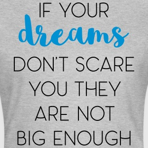 Dreams Scare You Quote T-Shirts - Women's T-Shirt