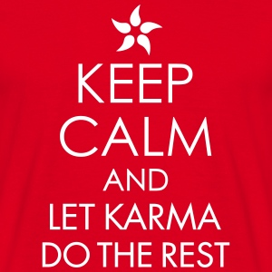 Keep Calm And Let Karma Do The Rest - Men's T-Shirt
