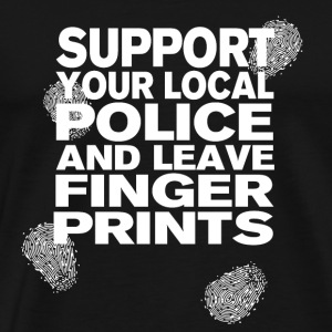Support The Police - Leave Fingerprints White - Men's Premium T-Shirt