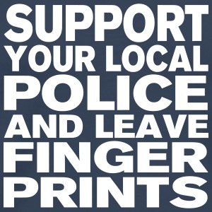 Support Your Local Police - Leave Fingerprints - Men's Premium T-Shirt