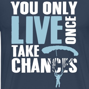 you only live once take chances - skydiving T-Shirts - Männer Premium T-Shirt
