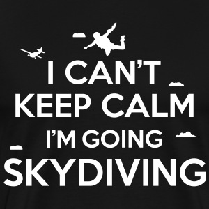 I can't keep calm I'm going skydiving T-shirts - Mannen Premium T-shirt