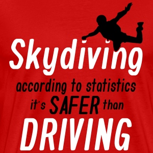 skydiving is saver than driving T-shirts - Herre premium T-shirt