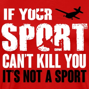skydiving. this sport can kill you T-shirts - Mannen Premium T-shirt