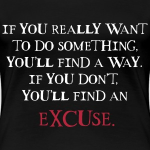 If you really want to do something! T-Shirts - Frauen Premium T-Shirt