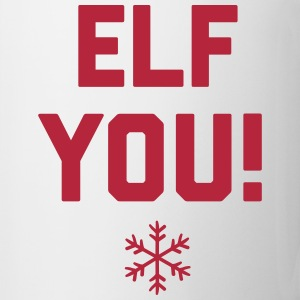 Elf You Mugs & Drinkware - Mug