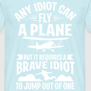 Any idiot can fly a plane, I jump out of them T-shirts - Herre-T-shirt