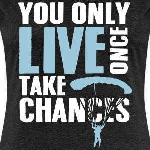 you only live once take chances - skydiving T-shirts - Premium-T-shirt dam