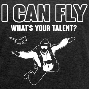 skydiving: I can fly - what's your talent?  T-Shirts - Women's T-shirt with rolled up sleeves