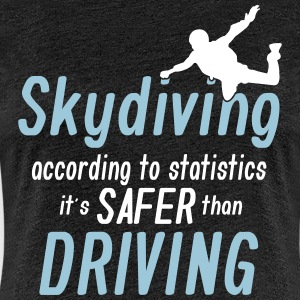 skydiving is saver than driving T-Shirts - Frauen Premium T-Shirt
