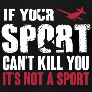 skydiving. this sport can kill you T-shirts - Vrouwen Premium T-shirt