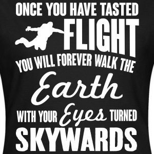 skydiving: once you've tasted flight... T-Shirts - Frauen T-Shirt