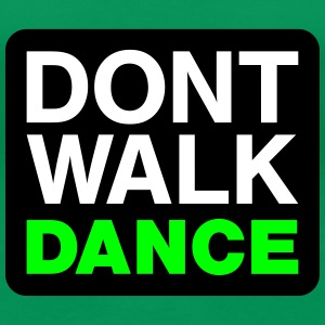 Dont walk dance T-shirts - Premium-T-shirt dam
