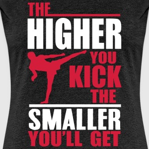 the higher you kick T-Shirts - Frauen Premium T-Shirt