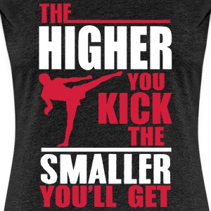 the higher you kick Koszulki - Koszulka damska Premium