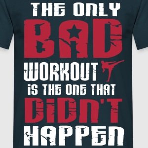 there is just one bad workout Magliette - Maglietta da uomo