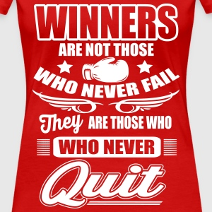Winners are those who never quit T-Shirts - Women's Premium T-Shirt