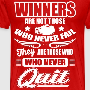 Winners are those who never quit T-shirts - Mannen Premium T-shirt