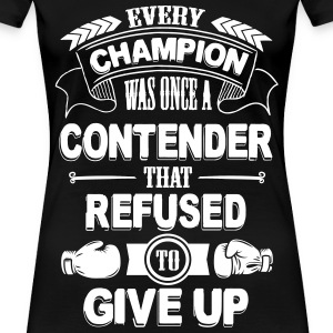 Every champion refused to give up T-shirts - Dame premium T-shirt