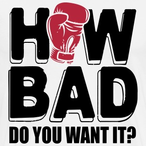 How bad do you want it T-shirts - Mannen Premium T-shirt