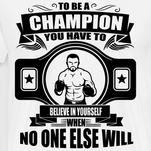 champion - believe in yourself T-shirts - Mannen Premium T-shirt