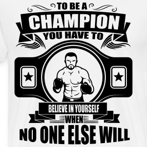 champion - believe in yourself T-Shirts - Men's Premium T-Shirt