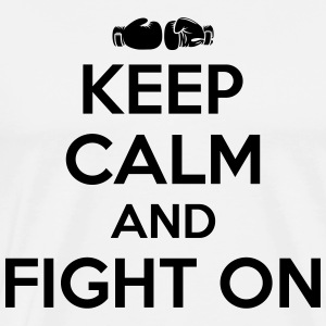 keep calm and fight on Koszulki - Koszulka męska Premium