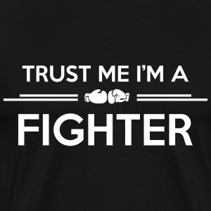trust me i'm a fighter T-Shirts - Men's Premium T-Shirt