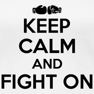 keep calm and fight on Koszulki - Koszulka damska Premium