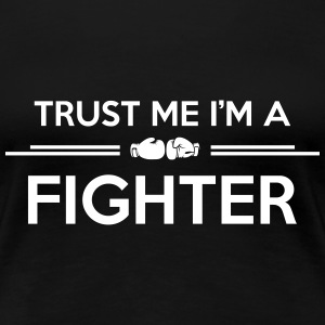 trust me i'm a fighter T-Shirts - Women's Premium T-Shirt