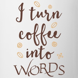 i turn coffee into words Mugs & Drinkware - Mug