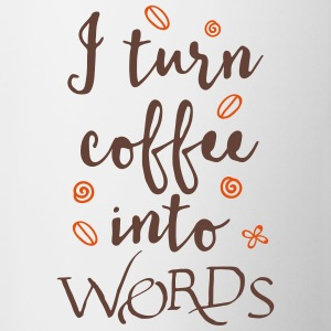 i turn coffee into words Mugs & Drinkware - Contrasting Mug