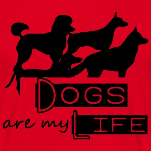 Dogs are my Life T-Shirts - Männer T-Shirt