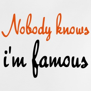 Nobody knows im famous  Baby shirts - Baby T-shirt