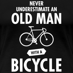 Never Underestimate An Old Man With A Bicycle T-Shirts - Frauen Premium T-Shirt