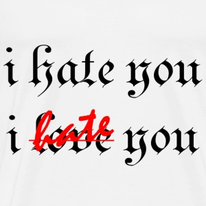 i hate you by niceguystefan - Männer Premium T-Shirt