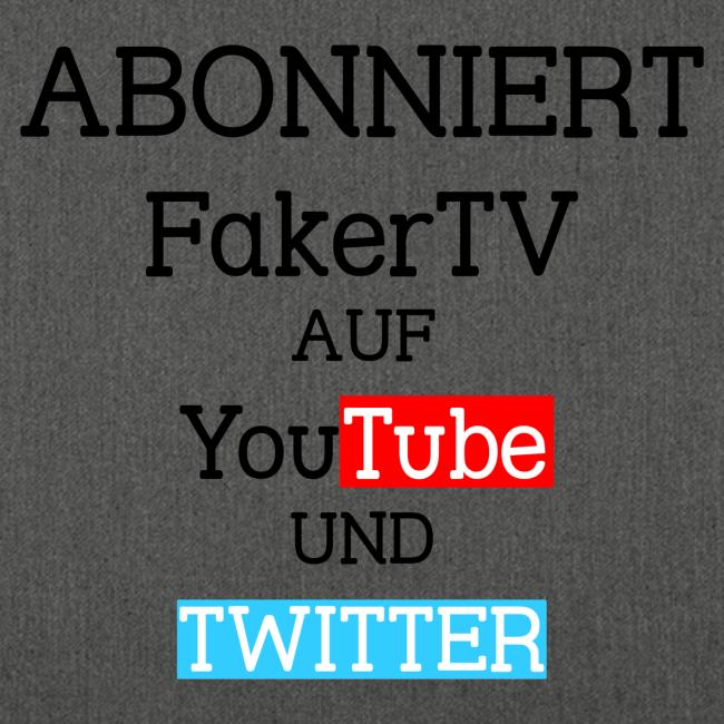 Abonniert FakerTV auf YouTube und Twitter - Tragetasche