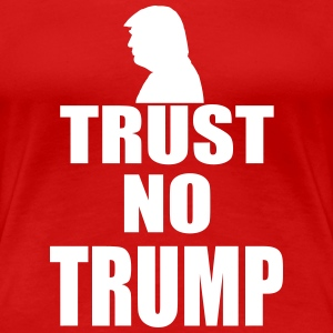 Trust no Trump T-Shirts - Frauen Premium T-Shirt