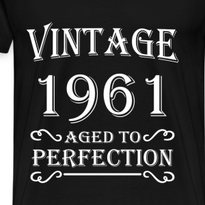 Vintage 1961 - Aged to perfection T-Shirts - Men's Premium T-Shirt