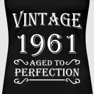 Vintage 1961 - Aged to perfection Camisetas - Camiseta premium mujer