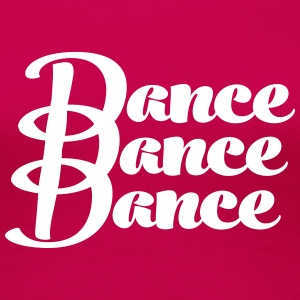 dancedancedance T-Shirts - Frauen Premium T-Shirt