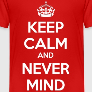 Keep Calm and Never Mind Shirts - Teenage Premium T-Shirt