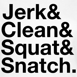 Jerk, Clean, Squat, Snatch T-Shirts - Frauen T-Shirt